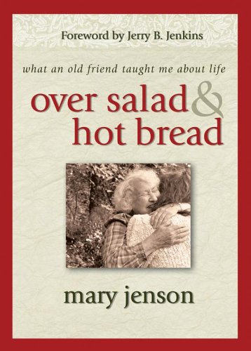 9781582294957: Over Salad & Hot Bread: What an Old Friend Taught Me About Life
