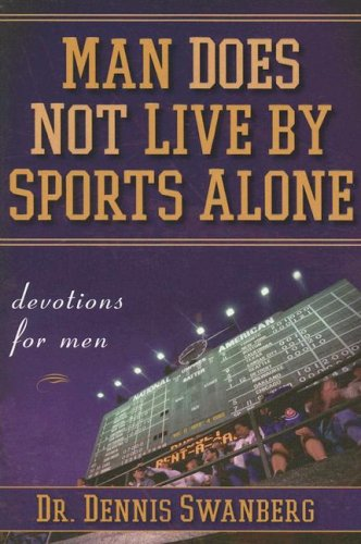 Man Does Not Live by Sports Alone (1582295859) by Dennis Swanberg