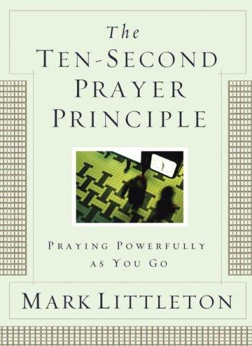 9781582296210: The Ten-Second Prayer Principle GIFT: Praying Prayerfully as You Go