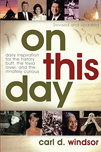 9781582296548: On This Day: Daily Inspiration for the History Buff, the Trivia Lover, and the Innately Curious