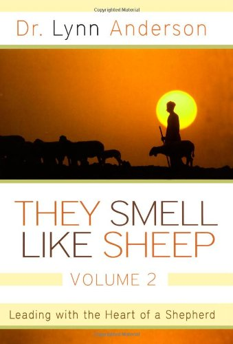 9781582296722: They Smell Like Sheep, Volume 2: Leading with the Heart of a Shepherd