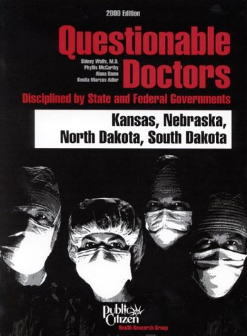 9781582310152: Questionable Doctors Disciplined by State and Federal Governments : North Dakota, South Dakota, Nebraska, Kansas