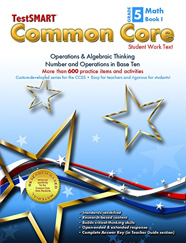 9781582323114: TestSMART® Common Core Mathematics Work Text, Grade 5, Book I - Operations & Algebraic Thinking and Number and Operations in Base Ten