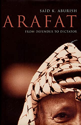 9781582340005: Arafat: From Defender to Dictator