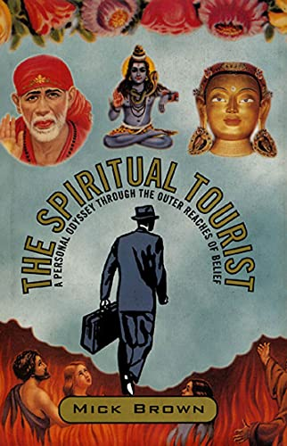 9781582340012: The Spiritual Tourist: A Personal Odyssey Through the Outer Reaches of Belief