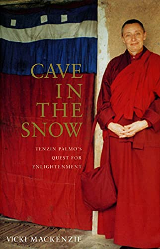 Cave in the Snow : Tenzin Palmo's Quest for Enlightenment: Mackenzie, Vicki