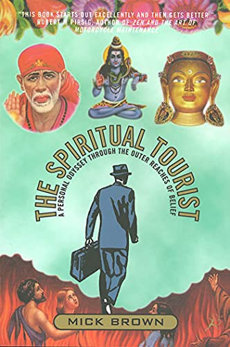 9781582340340: The Spiritual Tourist: A Personal Odyssey Through the Outer Reaches of Belief