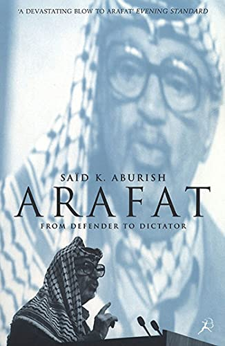 9781582340494: Arafat: From Defender to Dictator