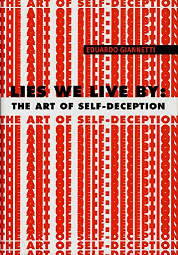 9781582340579: Lies We Live by: The Art of Self-Deception