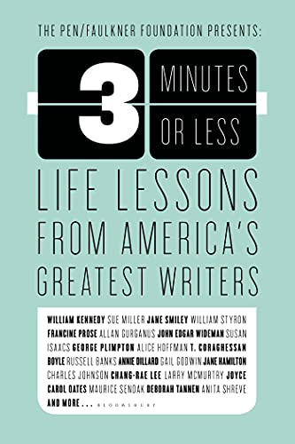 3 Minutes or Less: Life Lessons from America's Greatest Writers: Bloomsbury
