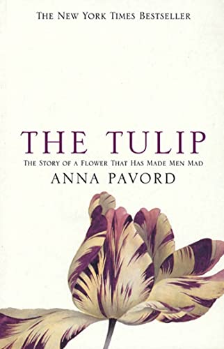 9781582341309: The Tulip: The Story of the Flower That Has Made Men Mad