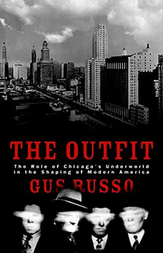 9781582341767: The Outfit: The Role of Chicago's Underworld in the Shaping of Modern America