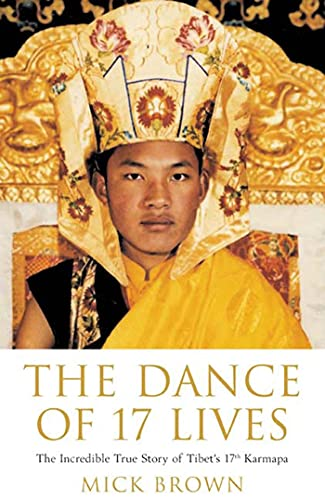 9781582341774: The Dance of 17 Lives: The Incredible True Story of Tibet's 17th Karmapa