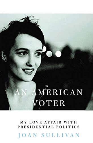 9781582342016: An American Voter: My Love Affair with Presidential Politics