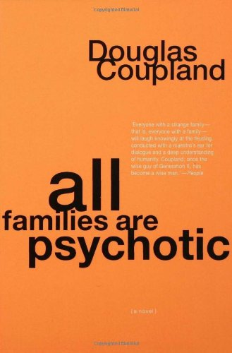 9781582342153: All Families Are Psychotic: A Novel