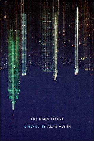 The Dark Fields ***SIGNED & DATED***: Alan Glynn