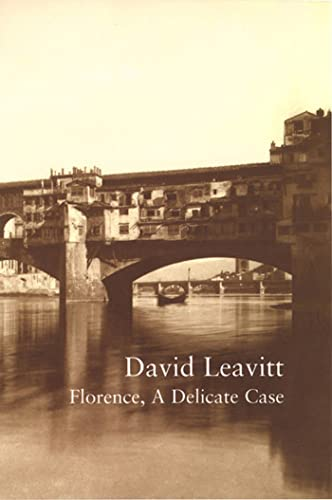 Florence, A Delicate Case (The Writer and the City): Leavitt, David