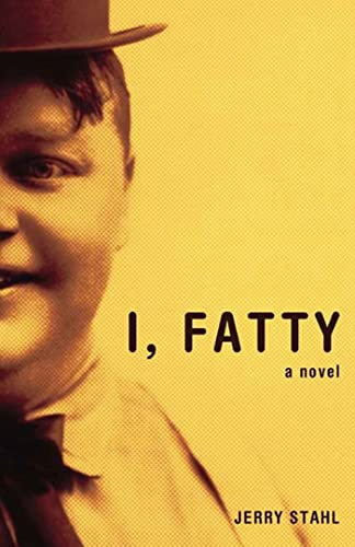 9781582342474: I, Fatty: A Novel