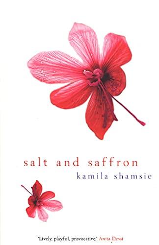 Salt and Saffron: Kamila Shamsie