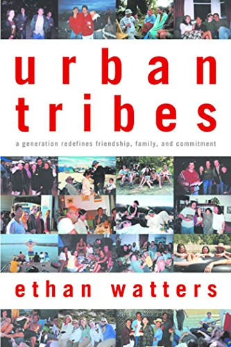 9781582342641: Urban Tribes: A Generation Redefines Friendship, Family, and Commitment