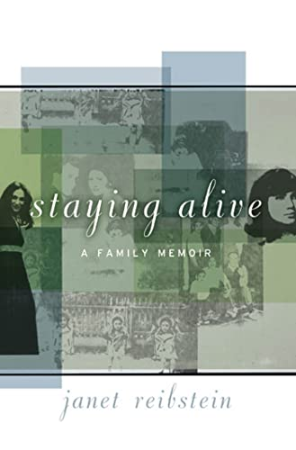 Staying Alive: A Family Memoir: Janet Reibstein