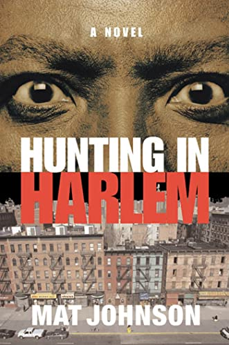 Hunting in Harlem: A Novel: Johnson, Mat