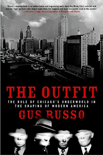 9781582342795: The Outfit: The Role of Chicago's Underworld in the Shaping of Modern America