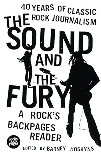 9781582342825: The Sound and the Fury: 40 Years of Classic Rock Journalism: A Rock's Backpages Reader