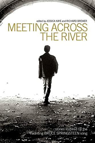 9781582342832: Meeting Across The River: Stories Inspired By The Haunting Bruce Springsteen Song