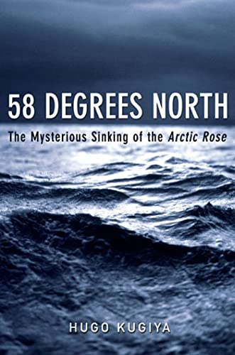 9781582342863: 58 Degrees North: The Mysterious Sinking of the Arctic Rose