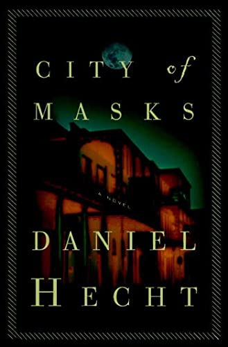 City of Masks ***SIGNED***: Daniel Hecht