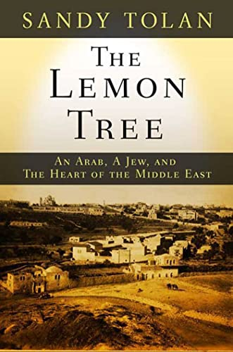 9781582343433: The Lemon Tree: An Arab, a Jew, and the Heart of the Middle East