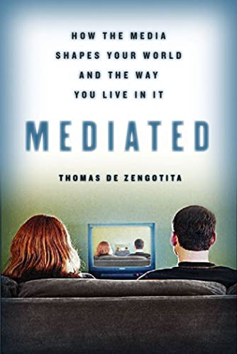 9781582343570: Mediated: How the Media Shapes Your World and the Way You Live in It
