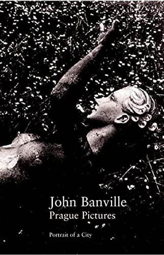 Prague Pictures: Portraits of a City: Banville, John