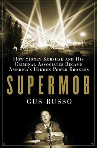 9781582343891: Supermob: How Sidney Korshak and His Criminal Associates Became America's Hidden Power Brokers