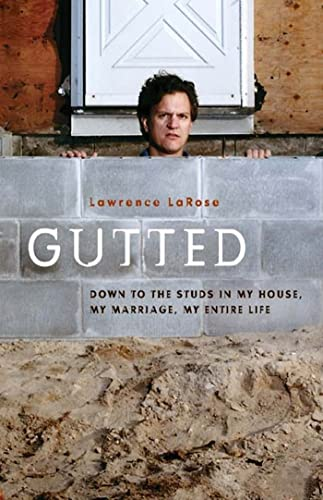 9781582343921: Gutted: Down to the Studs in My House, My Marriage, My Entire Life