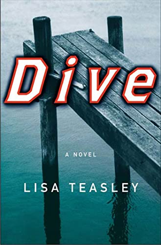Dive: A Novel: Lisa Teasley
