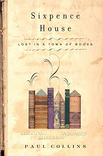 9781582344041: Sixpence House: Lost in A Town Of Books