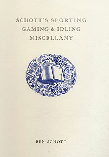 Schott's Sporting, Gaming, and Idling Miscellany (158234406X) by Ben Schott