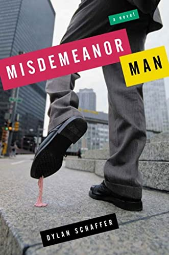 Misdemeanor Man: A Novel: Schaffer, Dylan