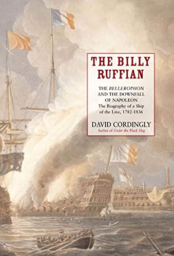 9781582344683: The Billy Ruffian: The Bellerophon and the Downfall of Napoleon