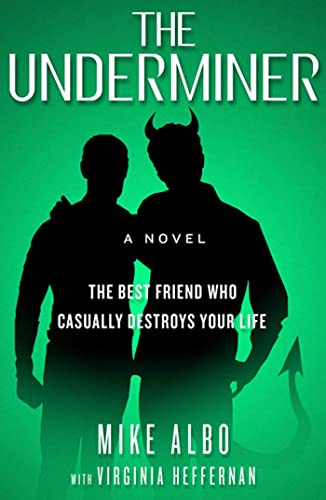 9781582344843: The Underminer: The Best Friend Who Casually Destroys Your Life