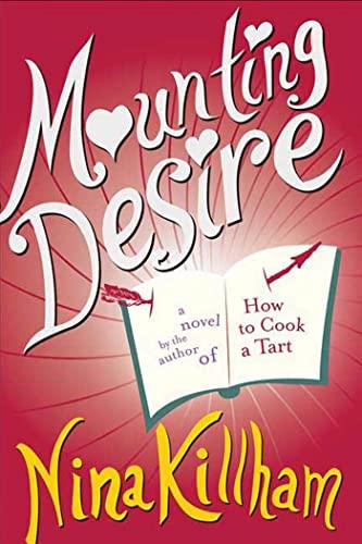 9781582345017: Mounting Desire: A Novel