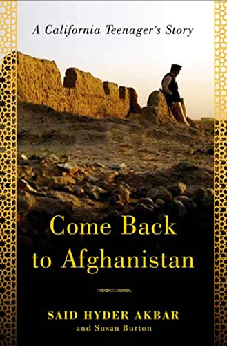COME BACK TO AFGHANISTAN: A California Teenager's: Akbar, Said Hyder