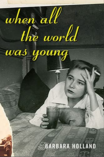 When all the World Was Young: Holland, Barbara