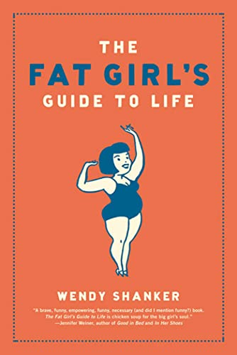 The Fat Girl s Guide to Life (Paperback)