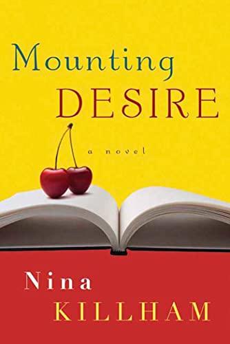 9781582345710: Mounting Desire: A Novel