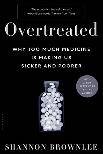 9781582345796: Overtreated: Why Too Much Medicine Is Making Us Sicker and Poorer