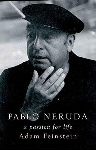 9781582345949: Pablo Neruda: A Passion for Life