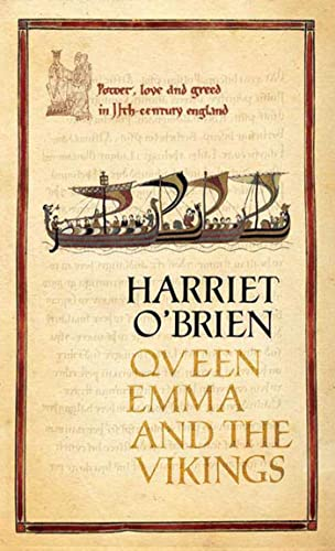 QUEEN EMMA AND THE VIKINGS. A History of Power, Love and Greed in Eleventh-Century England.